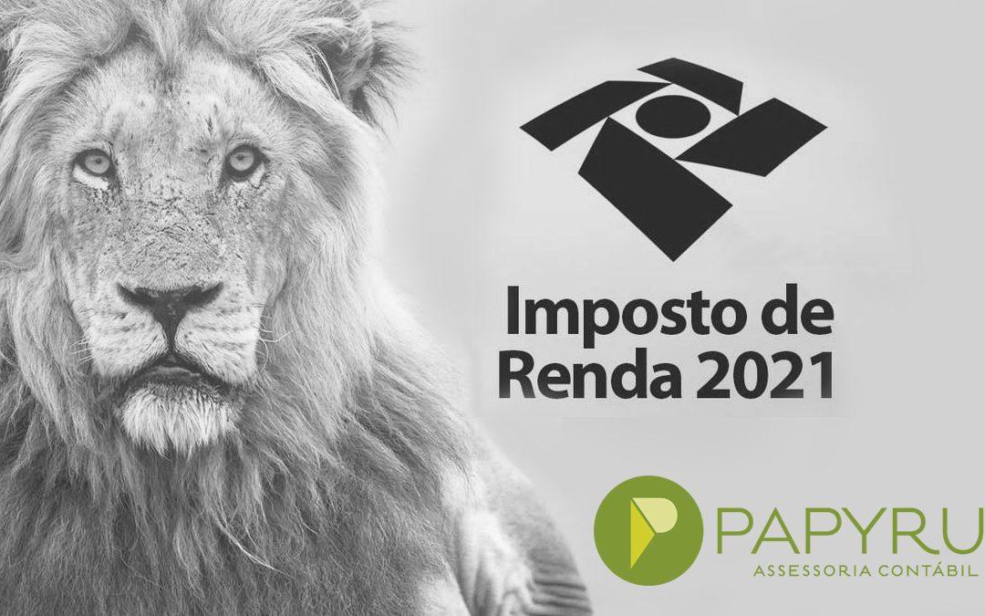 Imposto de Renda de Pessoa Física – IRPF 2021: Novas regras e mais cobranças, entenda!