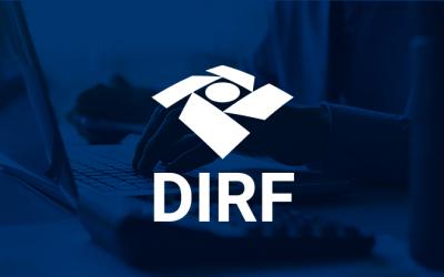 DIRF: o que é para que serve e quais são as regras, prazos e penalidades?
